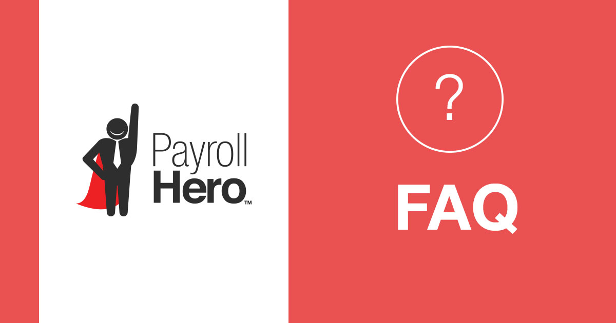 Payrollhero Frequently Asked Questions